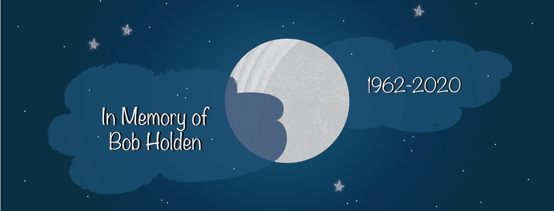 In memory of Bob Holden