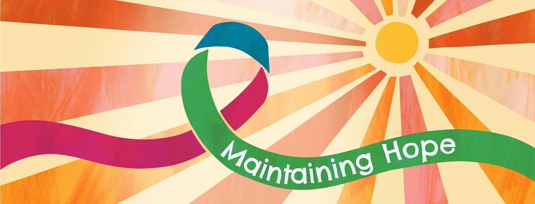 A ribbon of pink, green and teal floats across a shining sun with the words maintaining hope on the ribbon